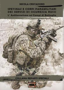 Spetsnaz e corpi paramilitari dei Servizi di Sicurezza Russi. L'antiterrorismo sui campi di battaglia - Nicola Cristadoro - copertina