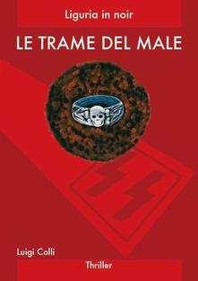 Le trame del male - Luigi Colli - copertina