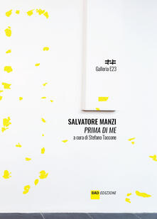 Salvatore Manzi. Prima di me