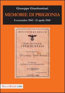 Memorie di prigionia. 8 settembre 1943-11 aprile 1945 - Giuseppe Giambastiani - copertina