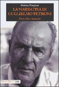 La narrativa di Guglielmo Petroni. Tra realtà e memoria - Marina Margioni - copertina