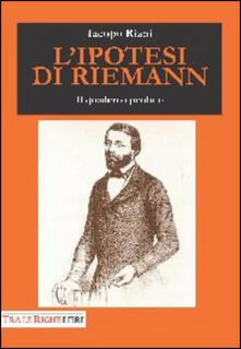 L' ipotesi di Riemann. Il quaderno perduto - Iacopo Riani - copertina