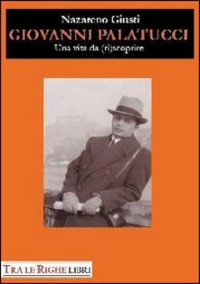Giovanni Palatucci. Una vita da (ri)scoprire - Nazareno Giusti - copertina