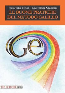 Libro Le buone pratiche del metodo Galileo Jacqueline Bickel , Giuseppina Grandini