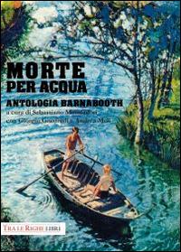 Image of Morte per acqua. Antologia Barnabooth