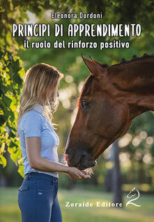 Principi di apprendimento. Il ruolo del rinforzo positivo - Eleonora Dordoni - copertina