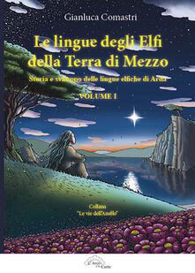 Milanospringparade.it Le lingue degli elfi delle Terre di Mezzo. Vol. 1: storia e sviluppo delle lingue elfiche di Arda. Image