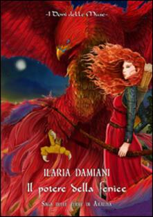 Il potere della fenice - Ilaria Damiani - copertina