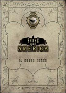 Brass age America. Il nuovo mondo