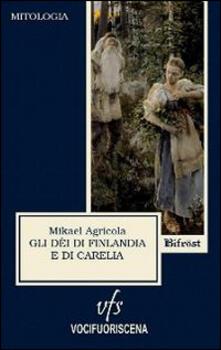 Gli dèi di Finlandia e di Carelia - Mikael Agricola - copertina
