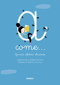A come... Grande alfabeto illustrato. 26 filastrocche. Ediz. a colori - Piumini Roberto - wuz.it
