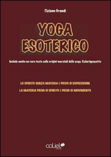 Winniearcher.com Yoga esoterico. Lo spirito senza materia è privo di espressione, la materia senza spirito è priva di movimento Image