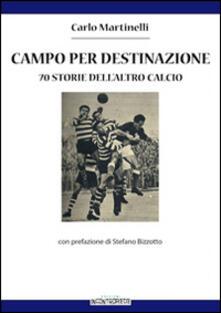 Campo per destinazione. 70 storie dellaltro calcio.pdf