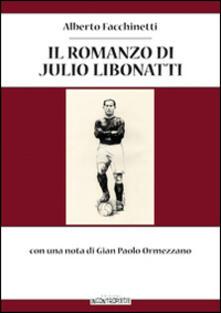 Il romanzo di Julio Libonatti - Alberto Facchinetti - copertina
