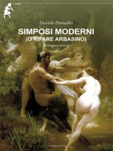 Simposi moderni (o rifare Arbasino) - Davide Donadio - ebook