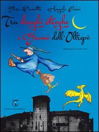 Tra draghi streghe e gnomò dell'Oltrepò