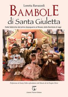 Antondemarirreguera.es Bambole di Santa Giuletta. Dalle fabbriche del primo dopoguerra al Museo della Bambola di oggi Image