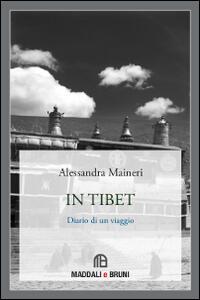 In Tibet. Diario di un viaggio