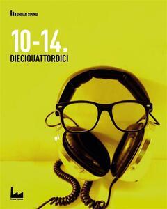 10-14. Dieciquattordici - AA.VV. - ebook