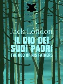 Ildio dei suoi padri-The god of his fathers
