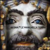 Besnik. La mani nella terra
