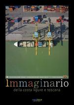 Immaginario della costa ligure e toscana. Fotogrammi aerei straordinari 2009-2014. Con occhiali 3D. Ediz. multilingue