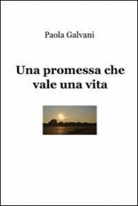 Una promessa che vale una vita