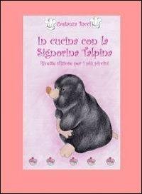 In cucina con la signorina Talpina. Vol. 1 - Bacci Costanza - wuz.it