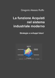 La funzione acquisti nel sistema industriale moderno