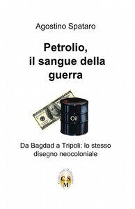 Petrolio. Il sangue della guerra