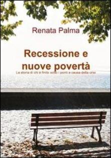 Recessione e nuove povertà
