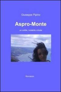 Aspro-monte. Un sottile, instabile crinale