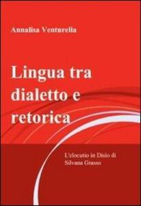 Lingua tra dialetto e retorica