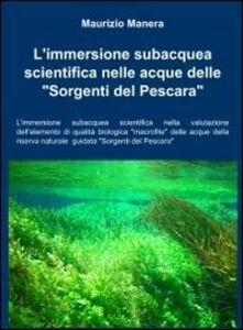 L' immersione subacquea scientifica nelle acque delle «sorgenti del Pescara»