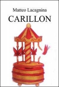 Carillon. Testo francese a fronte - Lacagnina Matteo - wuz.it