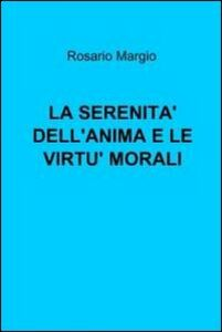 La serenità dell'anima e le virtù morali