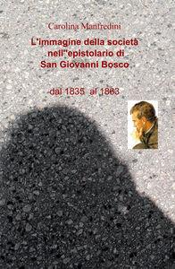 L' immagine della società nell'epistolario di san Giovanni Bosco