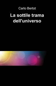La sottile trama dell'universo