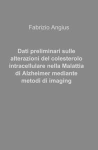 Dati preliminari sulle alterazioni del colesterolo intracellulare nella malattia di Alzheimer mediante metodi di imaging