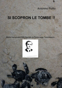 Si scopron le tombe!!