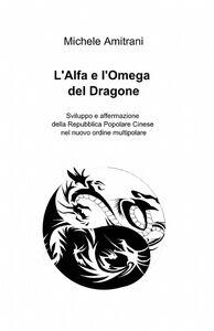 L' alfa e l'omega del dragone