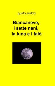 Biancaneve, i sette nani, la luna e i falò