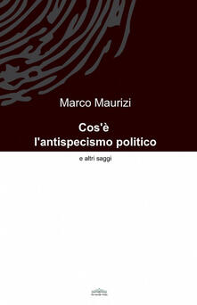 Cos'è l'antispecismo politico - Marco Maurizi - copertina