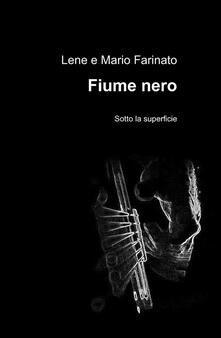 Fiume nero - Lene Farinato,Mario Farinato - copertina