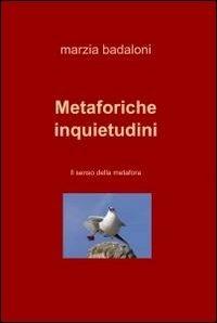 Metaforiche inquietudini - Badaloni Marzia - wuz.it