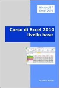 Corso di Excel 2010. Livello base