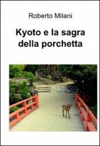 Kyoto e la sagra della porchetta