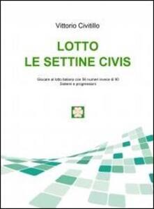 Lotto. Le settine Civis