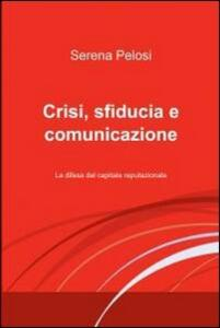 Crisi, sfiducia e comunicazione