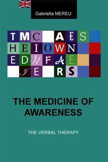 The medicine of awareness. The verbal therapy - Gabriella Mereu - ebook